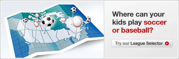 HeadsUp Dad brings you organized soccer and baseball leagues in your areas with the League Selector by Canadian Tire